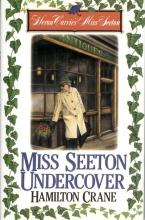 MISS SEETON UNDERCOVER (Heron Carvic's Miss Seeton Ser.)