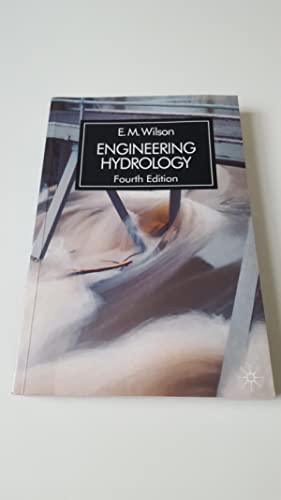 Engineering Hydrology (Macmillan Civil Engineering Hydraulics): E.M. Wilson