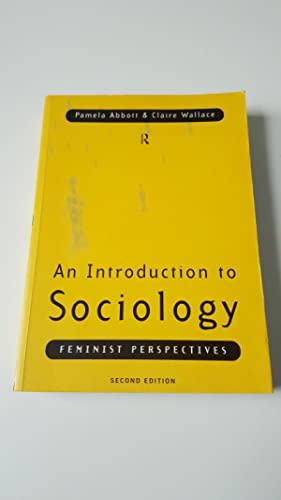 An Introduction to Sociology: Feminist Perspectives: Pamela Abbott; Claire