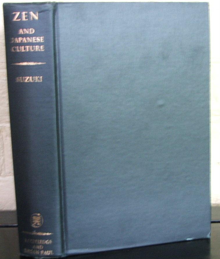 Zen and Japanese Culture by Suzuki, Daisetz T.: Routledge & K. Paul