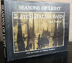 Seasons of Light in the Atchafalaya Basin: Guirard, Greg