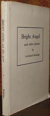 Bright Angel and Other Poems: Rutledge, Archibald