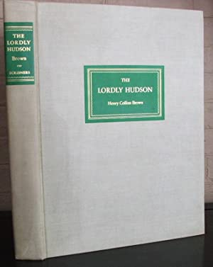 The Lordly Hudson: BROWN, Henry Collins