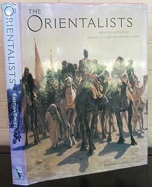 Orientalists: Western Artists in Arabia, the Sahara,: Davies, Kristian