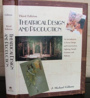 Theatrical Design and Production: An Introduction to: Gillette, J. Michael