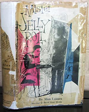Mister Jelly Roll: The Fortunes of Jelly: Lomax, Alan