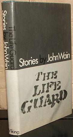 The Life Guard - Stories: Wain, John