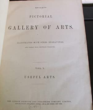 Knight's Pictorial Gallery of Arts. Vol 1.: KNIGHT, Charles