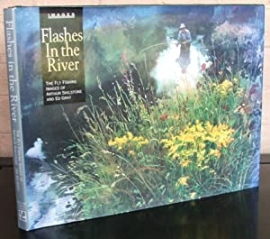 Flashes in the River: The Flyfishing Images of Arthur Shilstone and Ed Gray {Signed}