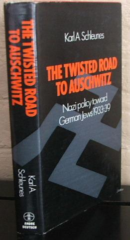 The Twisted Road to Auschwitz : Nazi: Schleunes, Karl Albert