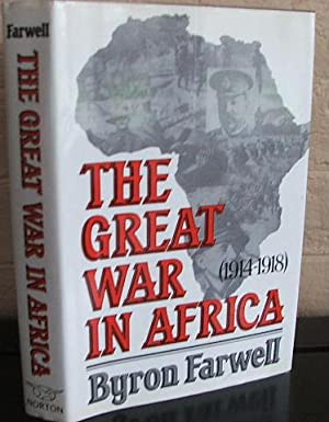 The Great War in Africa, 1914-1918: Farwell, Byron