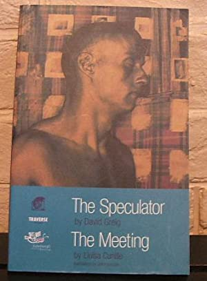 The Speculator the Meeting: Greig, David;Cunille, Luisa