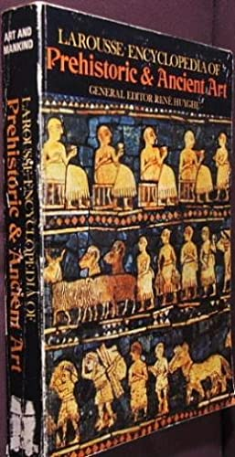 Larousse Encyclopedia of Prehistoric & Ancient Art: Second Edition: Huyghe, Rene - General ...