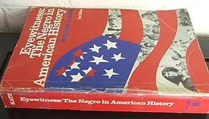 Eyewitness: The Negro in American History -: Katz, William Loren