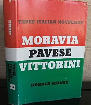 Three Italian Novelists: Moravia, Pavese, Vittorini: Heiney, Donald