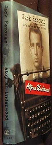 Atop an Underwood: Early Stories and Other: Kerouac, Jack; Marion,