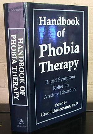 The Handbook of Phobia Therapy: Rapid Symptom: Lindemann, Carol (editor)