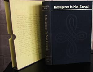 Intelligence Is Not Enough: The Story of: Watt, Donald Beates