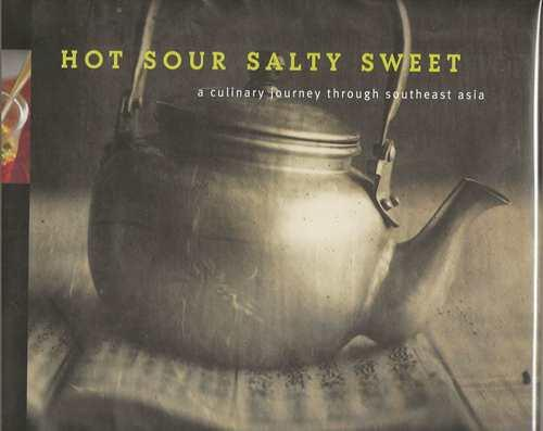 Hot Sour Salty Sweet A Culinary Journey Through Southeast Asia - Jeffrey Alford; Naomi Duguid