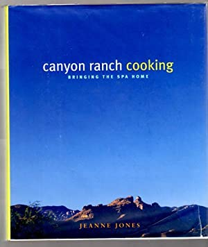 Canyon Ranch Cooking: Bringing the Spa Home