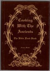 Cooking with the Ancients : Bible Food Book