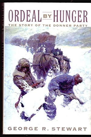 Ordeal by Hunger; The Story of the Donner Party: Stewart, George R.