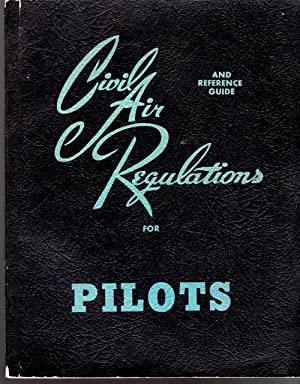 Civil Air Regulations and Reference Guide for: Aero Publishers, Inc