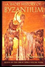 A Short History of Byzantium; Based on: Norwich, John Julius