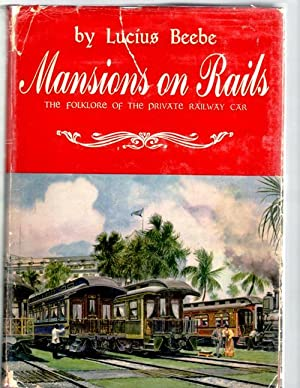 Mansions on Rails; The Fokloreof the Private: Beebe, Lucius