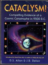 Cataclysm: Compelling Evidence of a Cosmic Catastrophe: J. B. Delair
