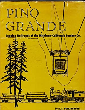 Pino Grande; Logging Railroads of the Michigan-California: Polkinghorn, R. S.