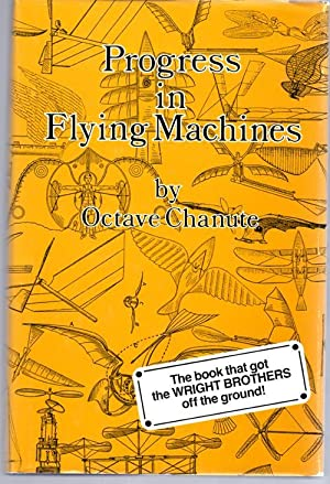 Progress in Flying Machines: Octave Chanute