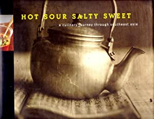 Hot Sour Salty Sweet - A Culinary: Jeffrey Alford; Naomi