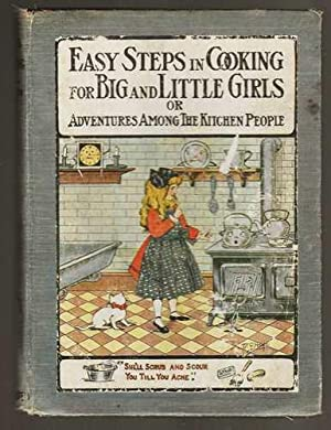 Easy Steps in Cooking for Big and Little Girls; or Adventures of Mary Frances Among the Kitchen P...