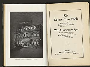 The Rector Cook Book; World Famous Recipes: Rector, George