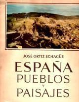 Espana, Pueblos y Paisajes; (translates to Spain,: Echague, Jose Ortiz