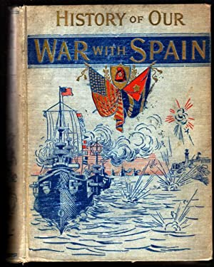 History of our War With Spain including: Young, Hon. James