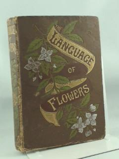The Language of Flowers: Including Floral Poetry: n/a