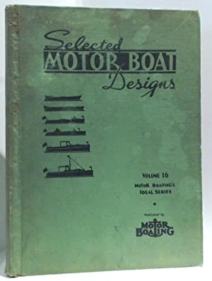 Selected Motor Boat Designs (Motor Boating's Ideal Series, Volume 16): Atkin, William W.; ...