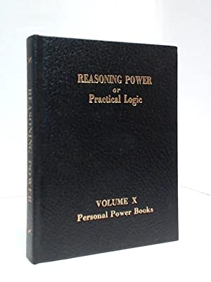 Reasoning Power or Practical Logic - Vol.: Atkinson, W. W.;