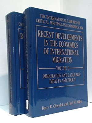 Recent Developments in the Economics of International Migration: International Library of Critical ...