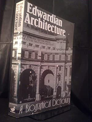 Edwardian Architecture : A Biographical Dictionary: Gray, A. Stuart