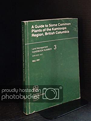 A Guide to Some Common Plants of the Kamloops Region, British Columbia (Land Management Handbook ...