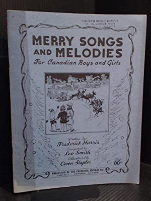 Merry Songs and Melodies for Canadian Boys and Girls: Harris (lyrics), Frederick; Smith (melody), ...