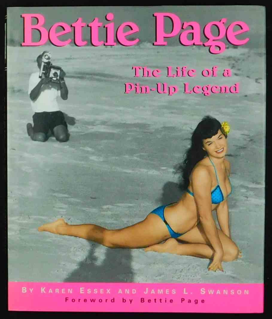 Bettie Page. The Life of a Pin-Up Legend. Foreword by Bettie Page.