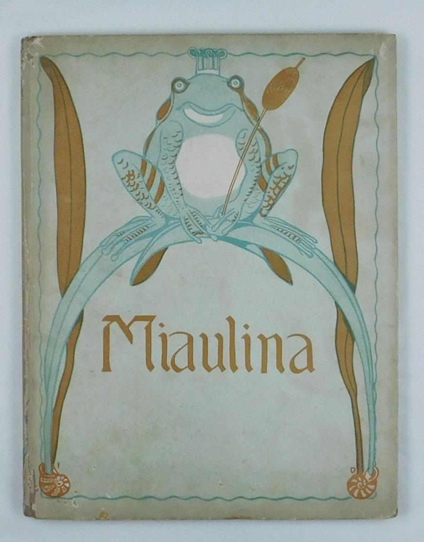 Miaulina. Ein Märchenbuch für kleine Kinder. Mit: Diez, Julius -