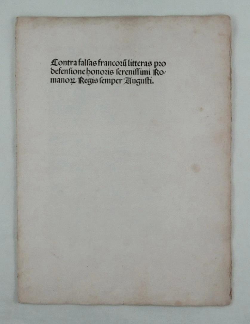 Maximilian I Contra Falsas Francorum Litteras Pro Defensione Honoris Serenissimi Romanorum Regis Augsburg Ratdolt 1492