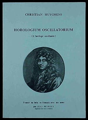 Horologium Oscillatorium (L'horloge oscillante. Traduit du latein: Huyghens, Christian: