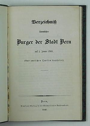 Verzeichniss sämmtlicher Burger der Stadt Bern auf 1. Jenner 1848. (Aus amtlichen Quellen ...