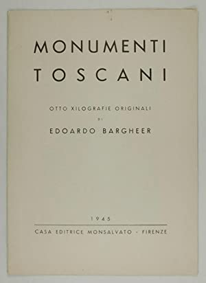 Monumenti Toscani. Otto xilografie originali.: Bargheer, Edoardo: